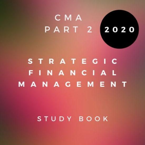 CMA Part 2 Strategic Financial Management 2020